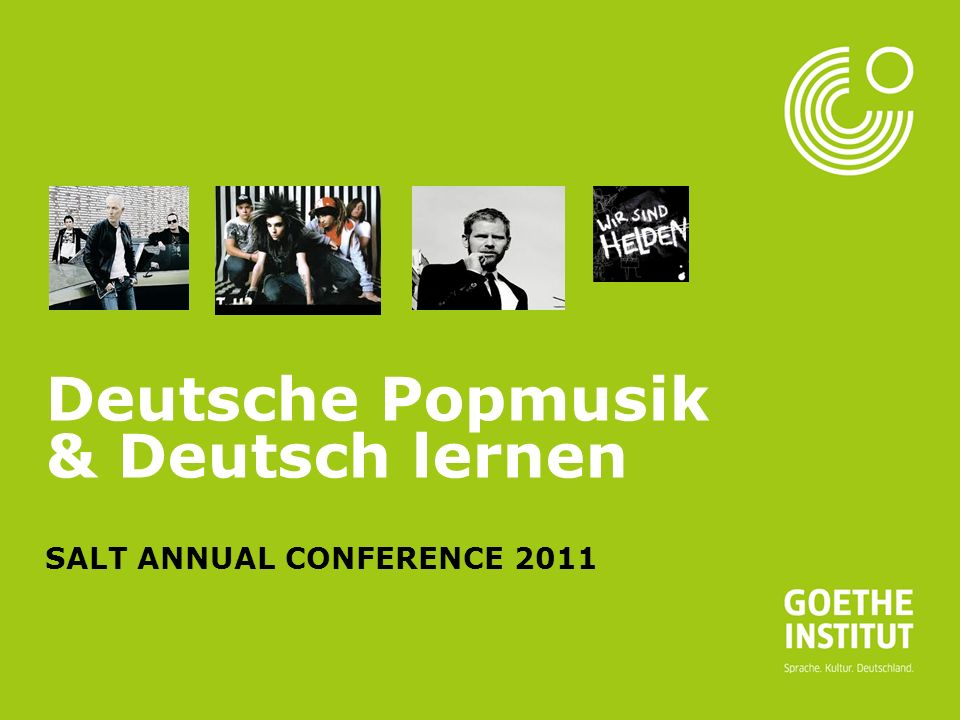 Deutsche Popmusik & Deutsch lernen SALT ANNUAL CONFERENCE 2011