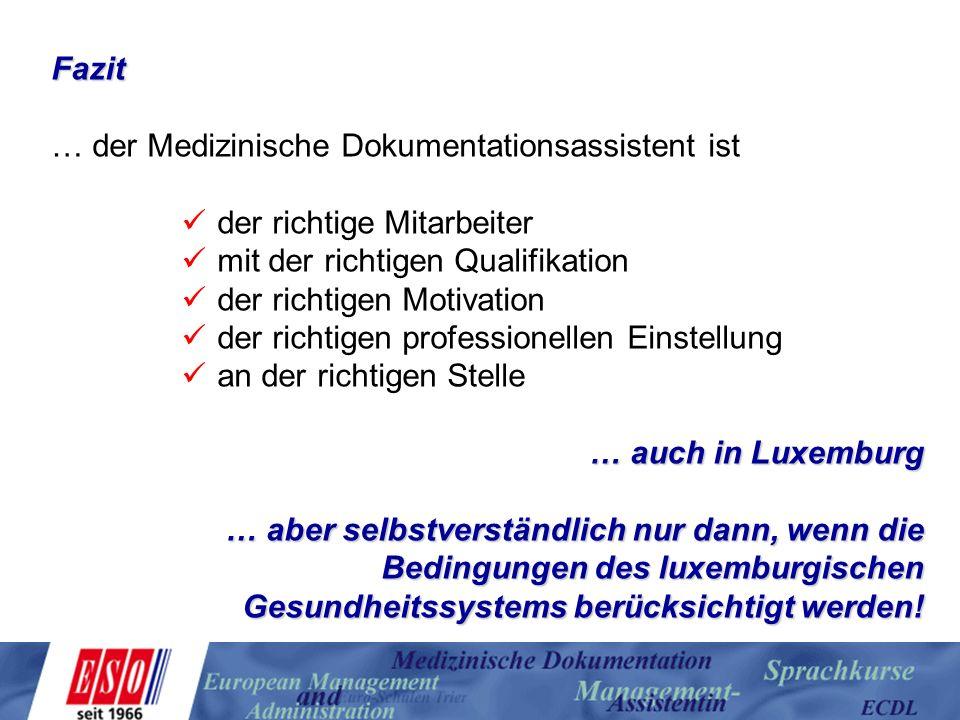 Fazit … der Medizinische Dokumentationsassistent ist. der richtige Mitarbeiter. mit der richtigen Qualifikation.