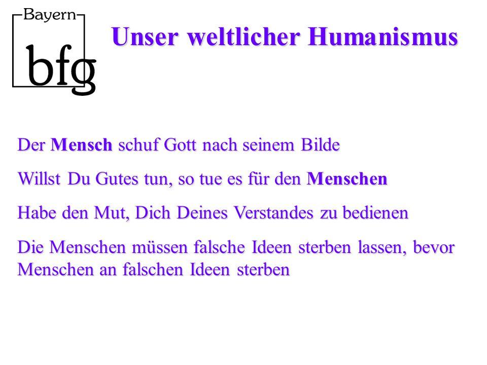 Unser weltlicher Humanismus