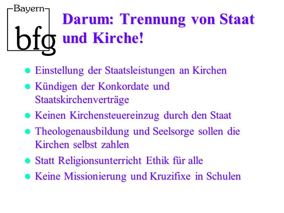 Darum: Trennung von Staat und Kirche!