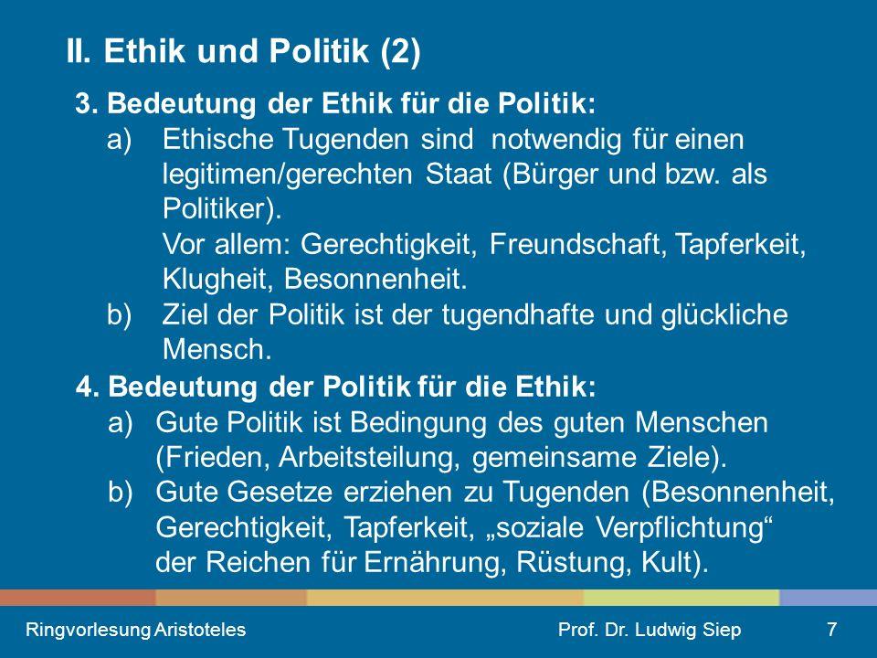 II. Ethik und Politik (2) 3. Bedeutung der Ethik für die Politik:
