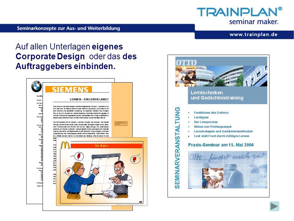 Auf allen Unterlagen eigenes Corporate Design oder das des Auftraggebers einbinden.