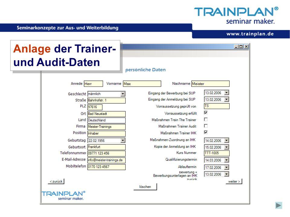 Anlage der Trainer- und Audit-Daten ©TRAINPLAN® 2006