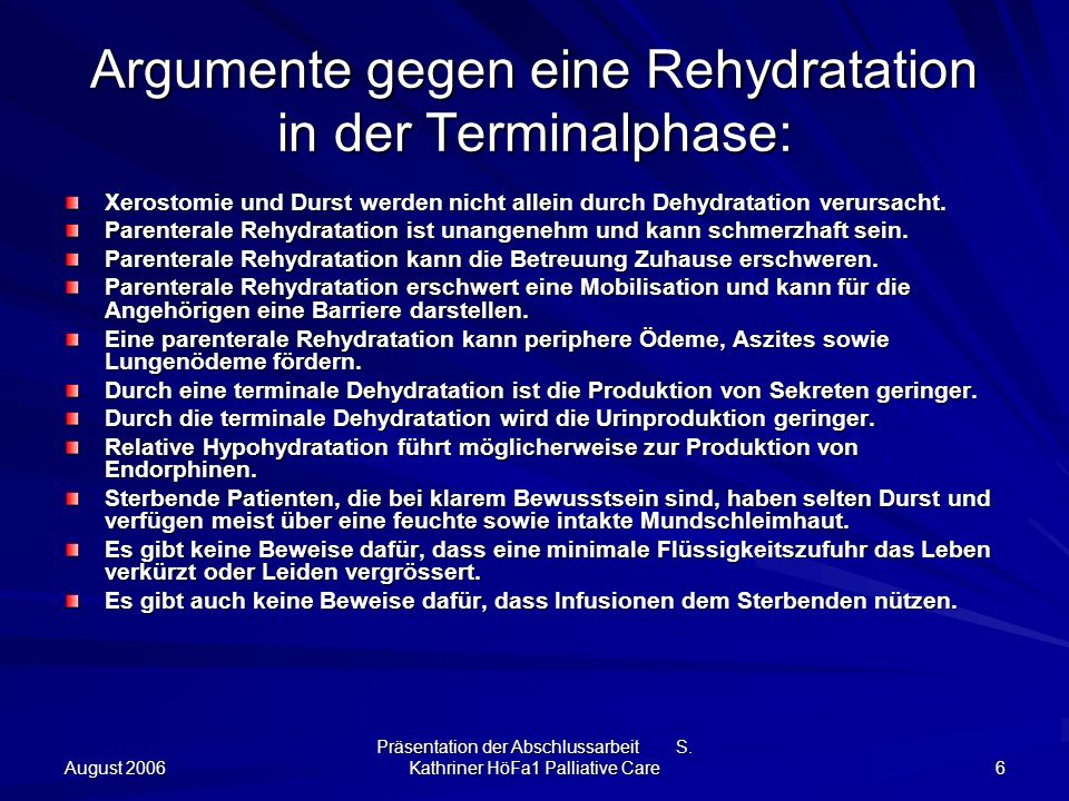 Argumente gegen eine Rehydratation in der Terminalphase: