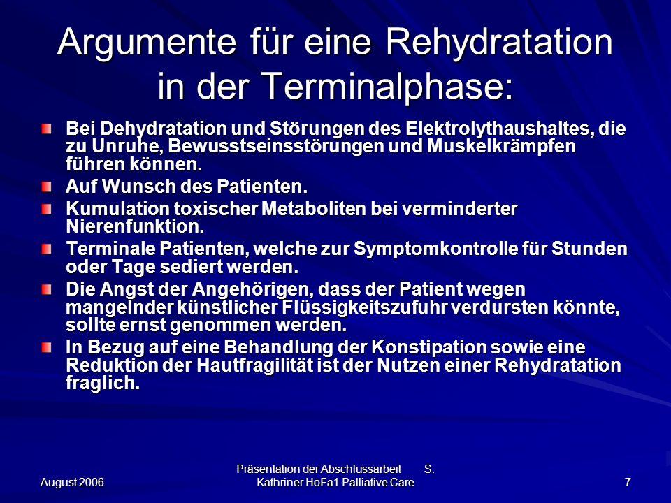 Argumente für eine Rehydratation in der Terminalphase: