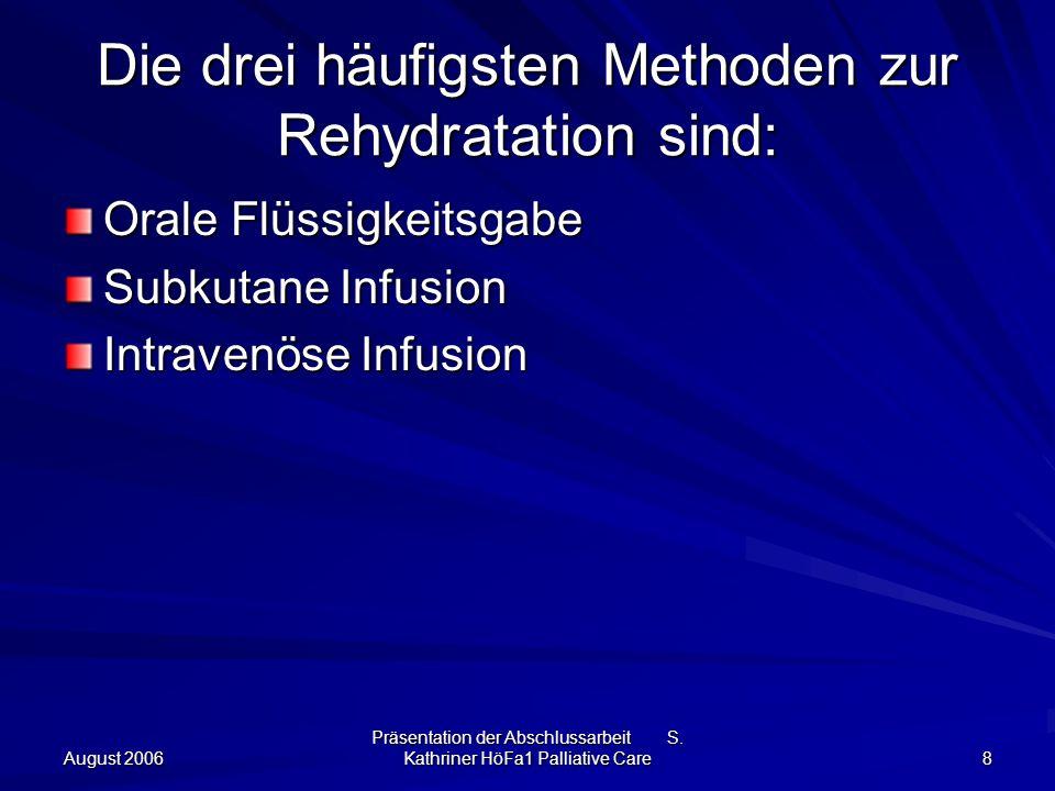 Die drei häufigsten Methoden zur Rehydratation sind: