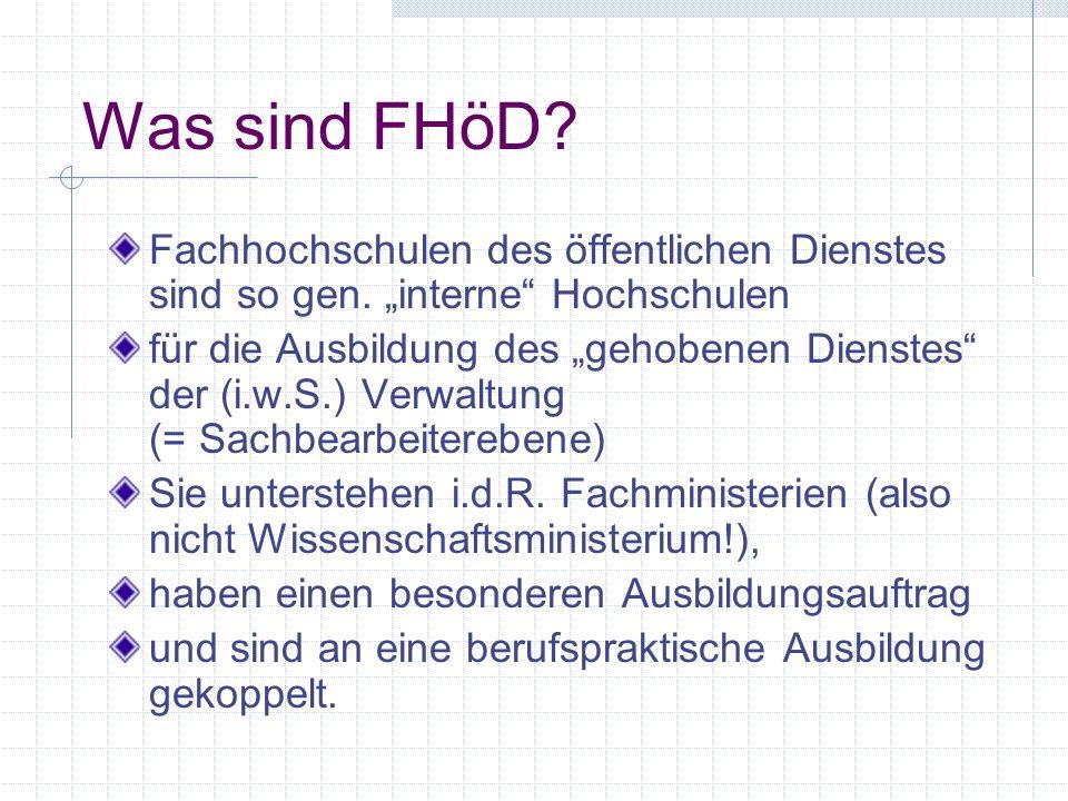 """Was sind FHöD Fachhochschulen des öffentlichen Dienstes sind so gen. """"interne Hochschulen."""
