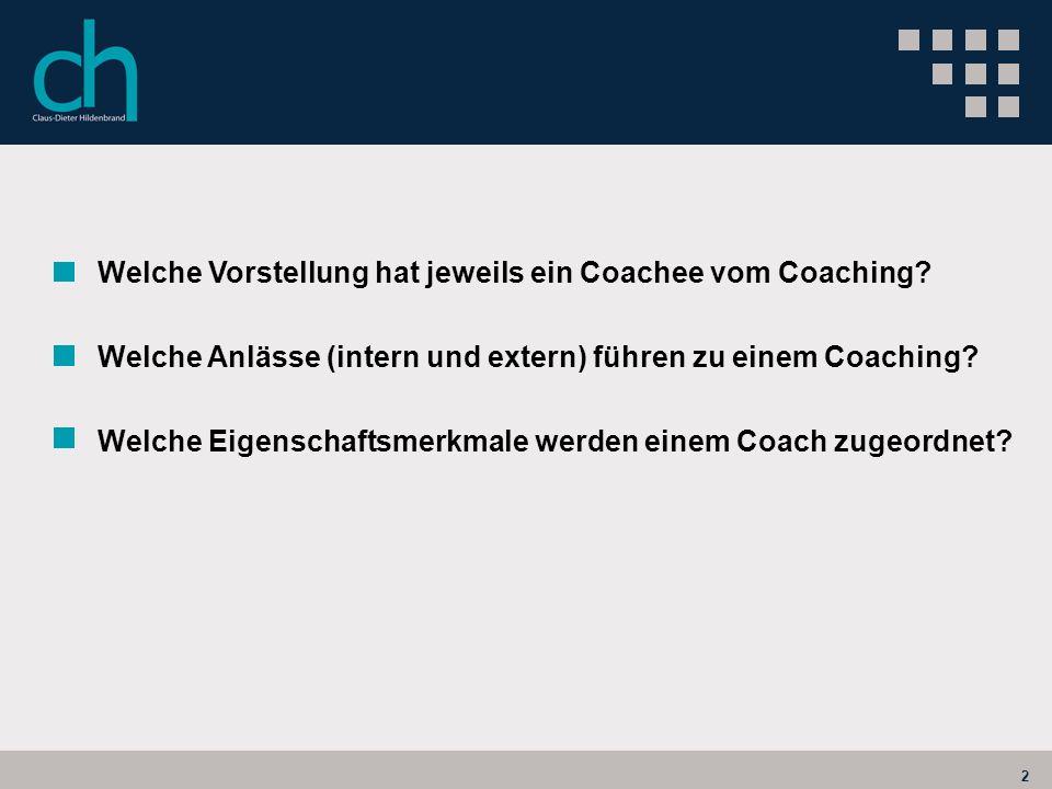 Welche Vorstellung hat jeweils ein Coachee vom Coaching
