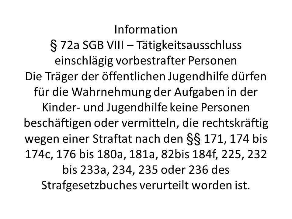Information§ 72a SGB VIII – Tätigkeitsausschluss einschlägig vorbestrafter Personen.