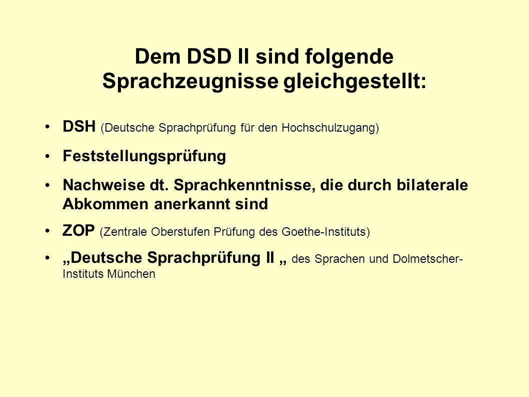 Dem DSD II sind folgende Sprachzeugnisse gleichgestellt: