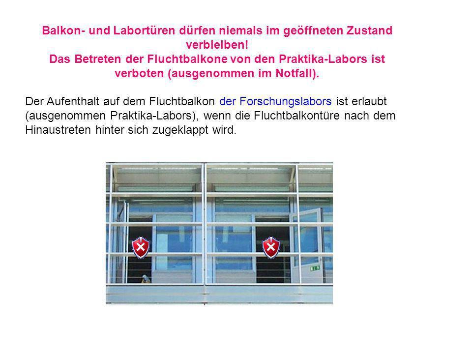 Balkon- und Labortüren dürfen niemals im geöffneten Zustand verbleiben!