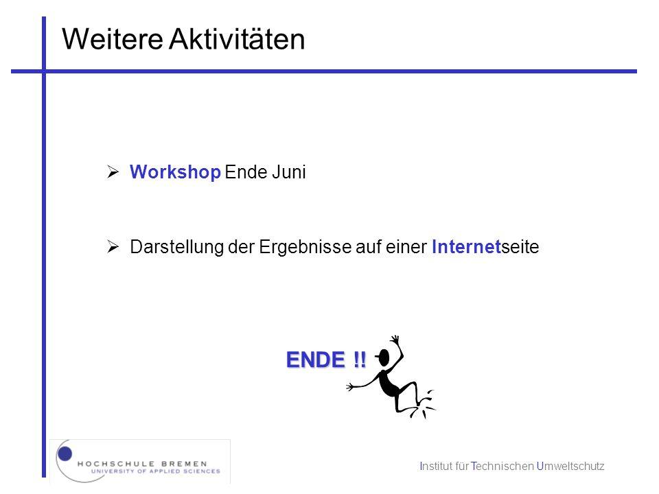 Weitere Aktivitäten ENDE !! Workshop Ende Juni