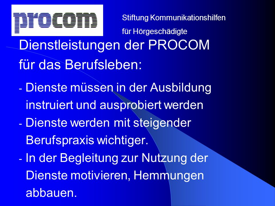 Dienstleistungen der PROCOM für das Berufsleben: