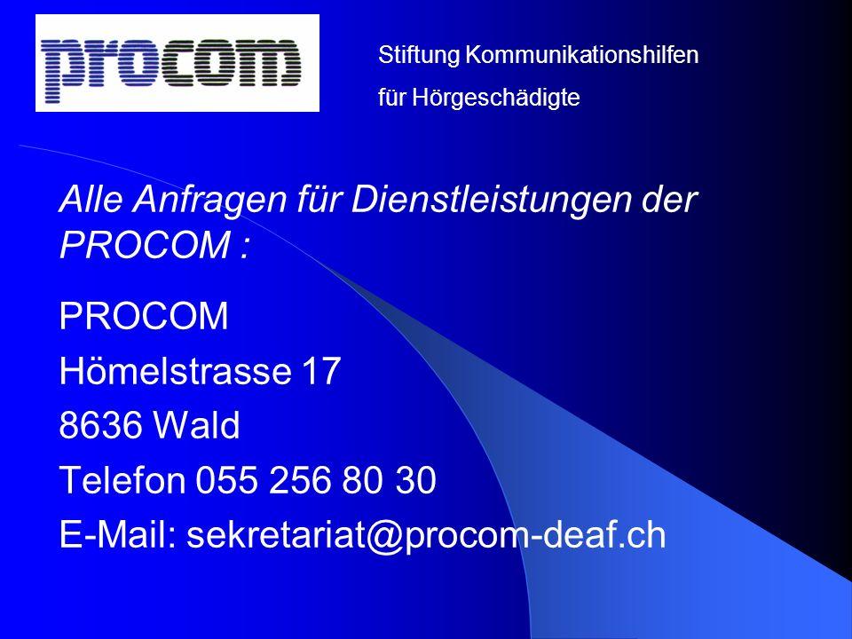Alle Anfragen für Dienstleistungen der PROCOM : PROCOM Hömelstrasse 17
