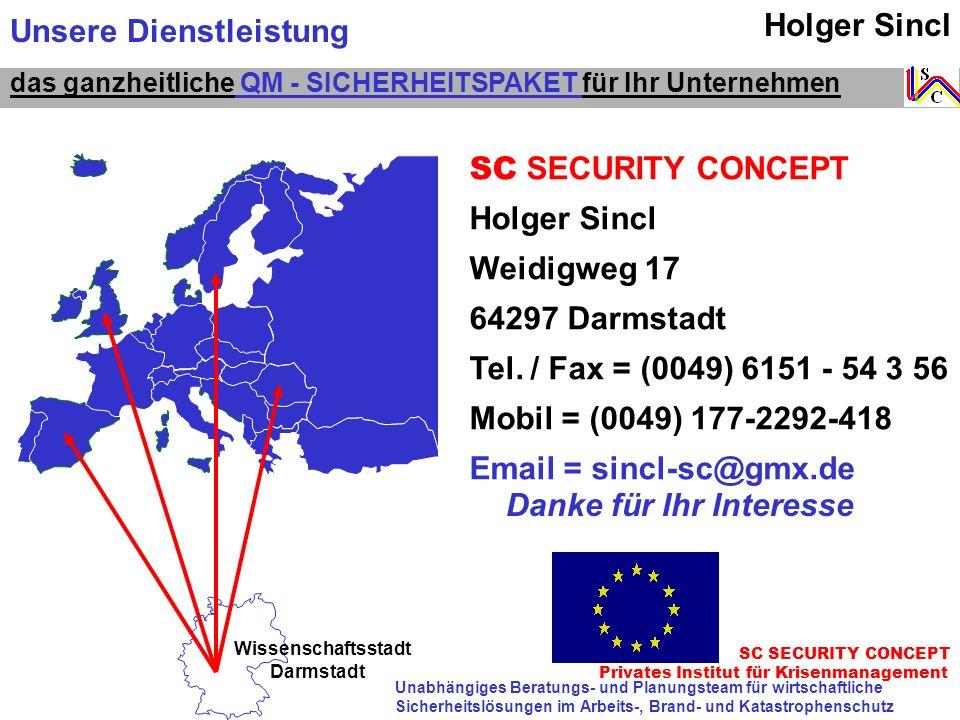 Email = sincl-sc@gmx.de Unsere Dienstleistung