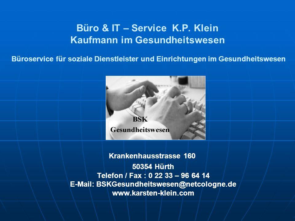 Büro & IT – Service K.P. Klein Kaufmann im Gesundheitswesen Büroservice für soziale Dienstleister und Einrichtungen im Gesundheitswesen
