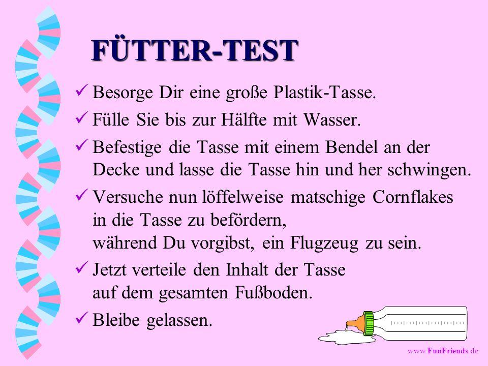 FÜTTER-TEST Besorge Dir eine große Plastik-Tasse.