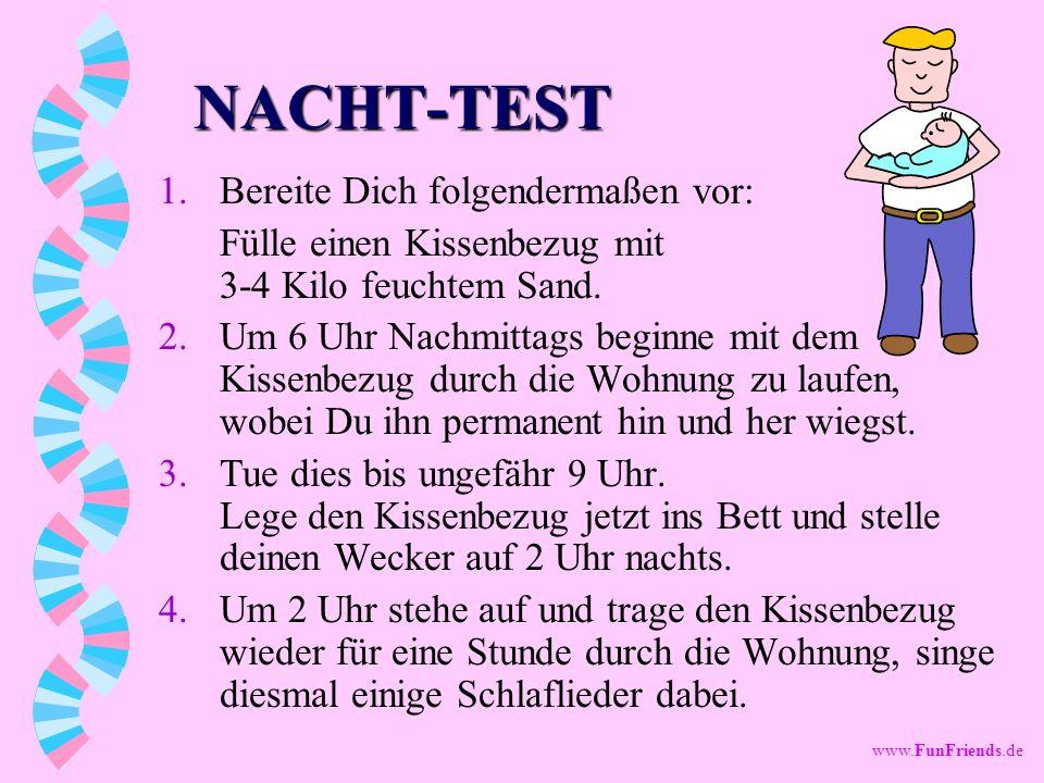 NACHT-TEST Bereite Dich folgendermaßen vor: