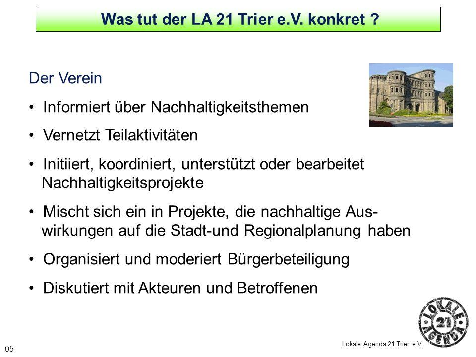 Was tut der LA 21 Trier e.V. konkret