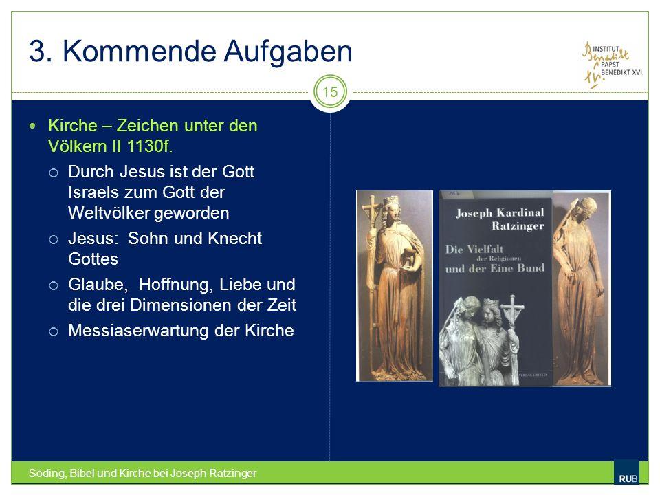 3. Kommende Aufgaben Kirche – Zeichen unter den Völkern II 1130f.