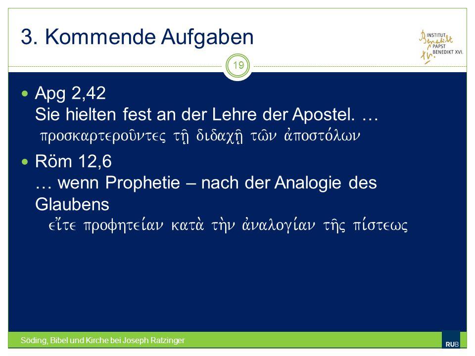 3. Kommende Aufgaben Apg 2,42 Sie hielten fest an der Lehre der Apostel. … proskarterou/ntej th/| didach/| tw/n avposto,lwn.