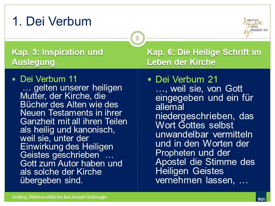 1. Dei Verbum Kap. 3: Inspiration und Auslegung. Kap. 6: Die Heilige Schrift im Leben der Kirche.