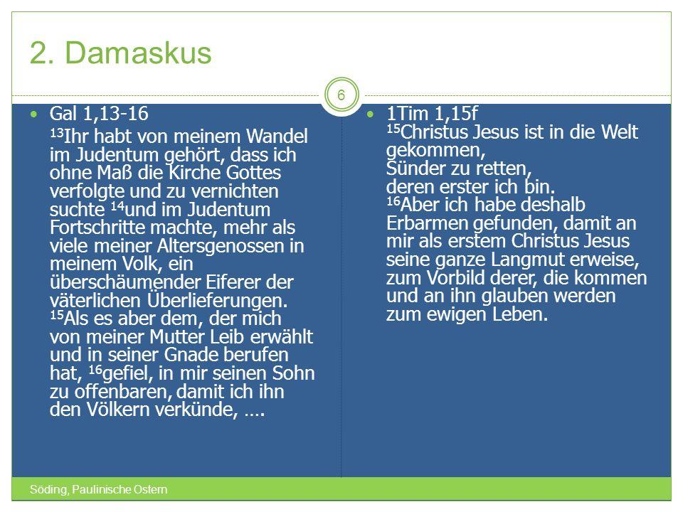 2. Damaskus Gal 1,13-16.