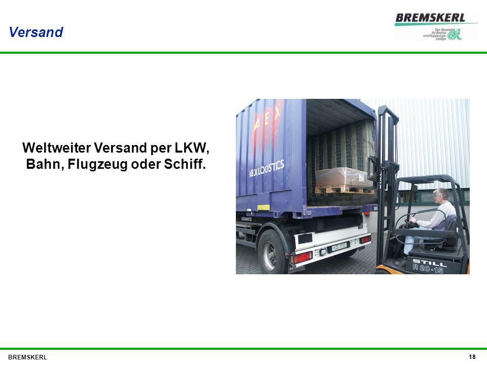 Weltweiter Versand per LKW, Bahn, Flugzeug oder Schiff.