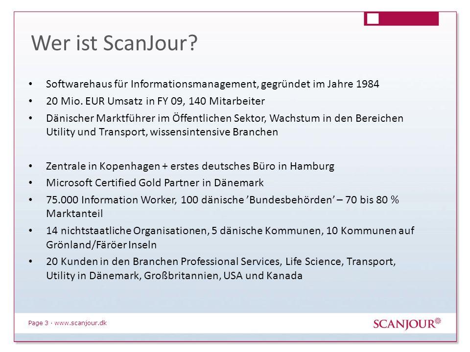 Wer ist ScanJour Softwarehaus für Informationsmanagement, gegründet im Jahre 1984. 20 Mio. EUR Umsatz in FY 09, 140 Mitarbeiter.