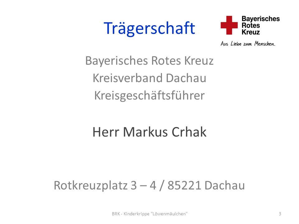 Trägerschaft Herr Markus Crhak Bayerisches Rotes Kreuz