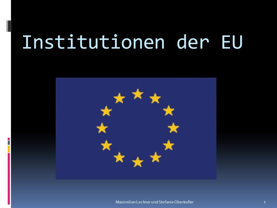 Institutionen der EU Maximilian Lechner und Stefanie Oberkofler