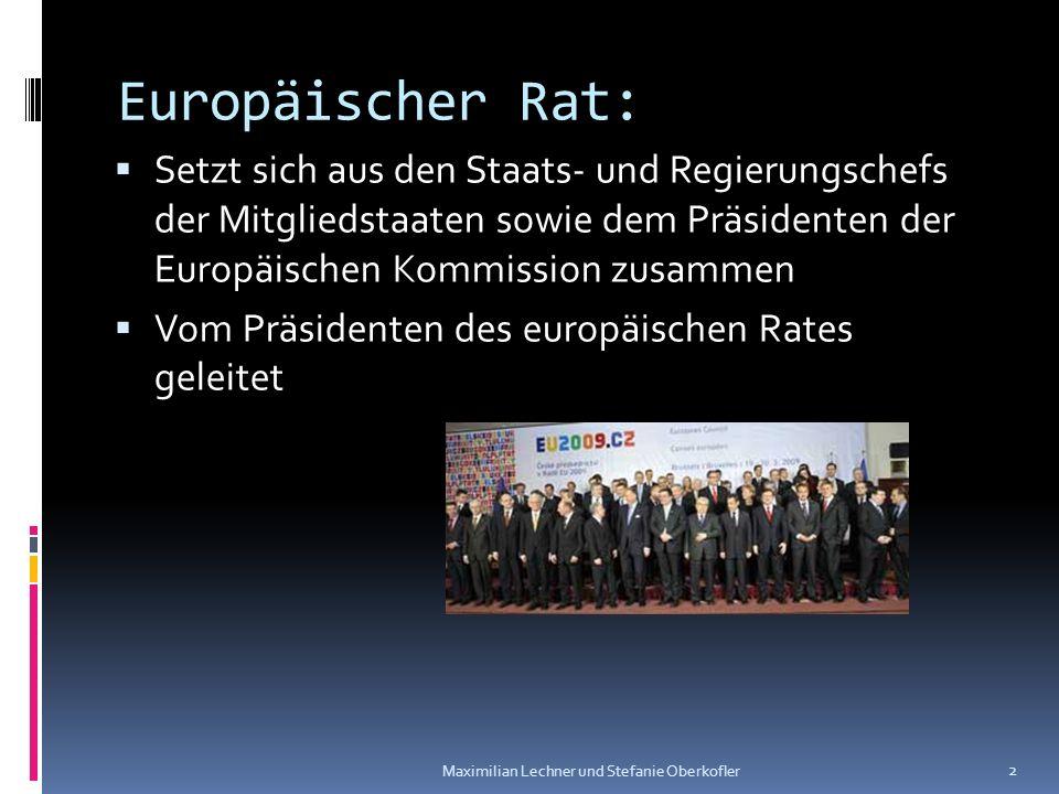 Europäischer Rat: Setzt sich aus den Staats- und Regierungschefs der Mitgliedstaaten sowie dem Präsidenten der Europäischen Kommission zusammen.