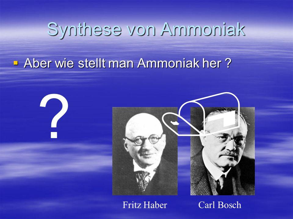 / Synthese von Ammoniak Aber wie stellt man Ammoniak her