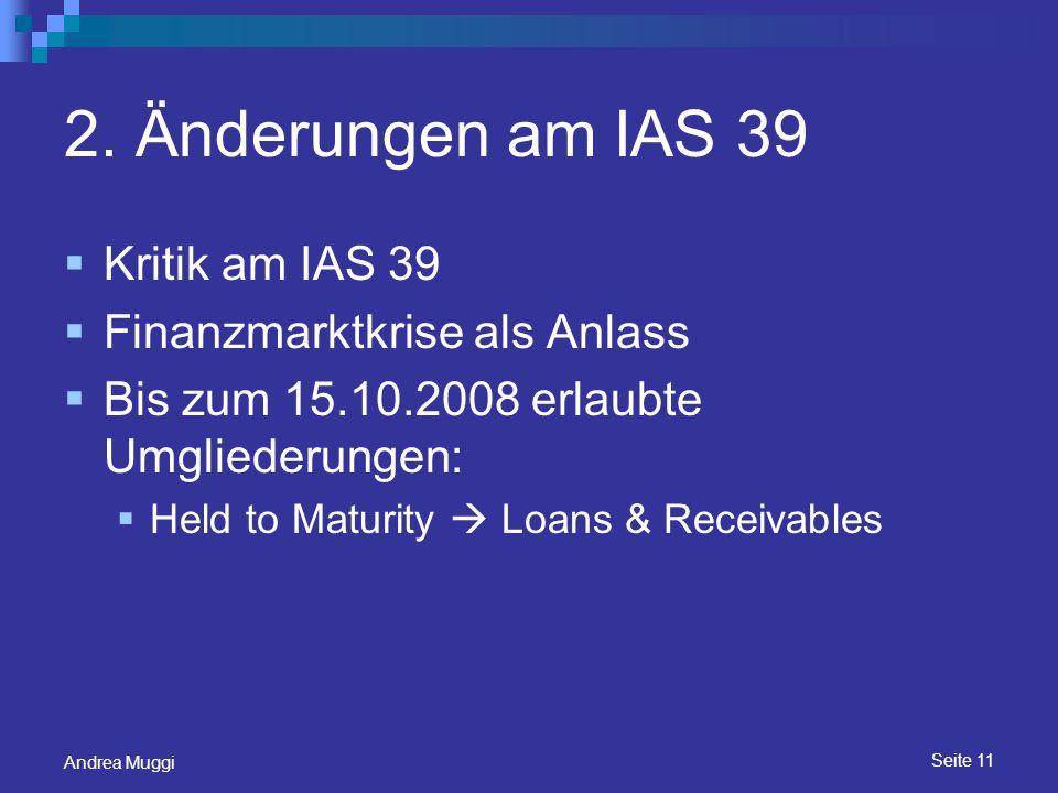 2. Änderungen am IAS 39 Kritik am IAS 39 Finanzmarktkrise als Anlass