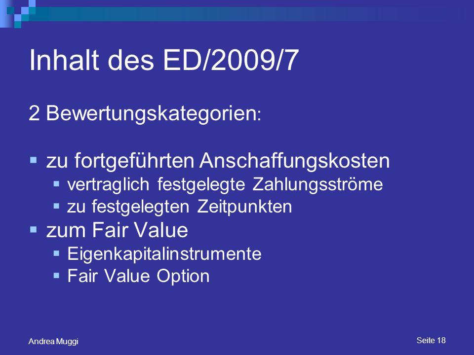 Inhalt des ED/2009/7 2 Bewertungskategorien: