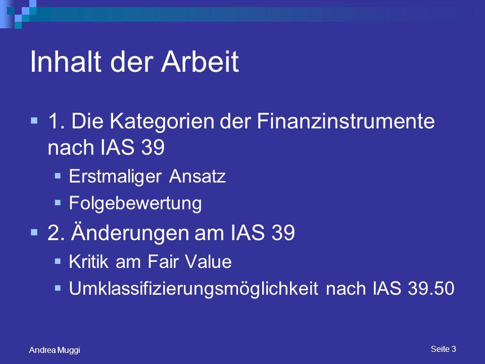 Inhalt der Arbeit 1. Die Kategorien der Finanzinstrumente nach IAS 39