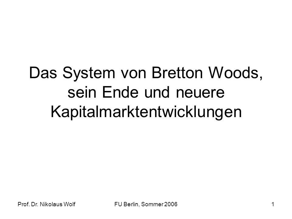 Das System von Bretton Woods, sein Ende und neuere Kapitalmarktentwicklungen