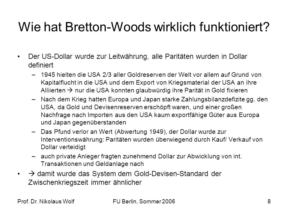 Wie hat Bretton-Woods wirklich funktioniert