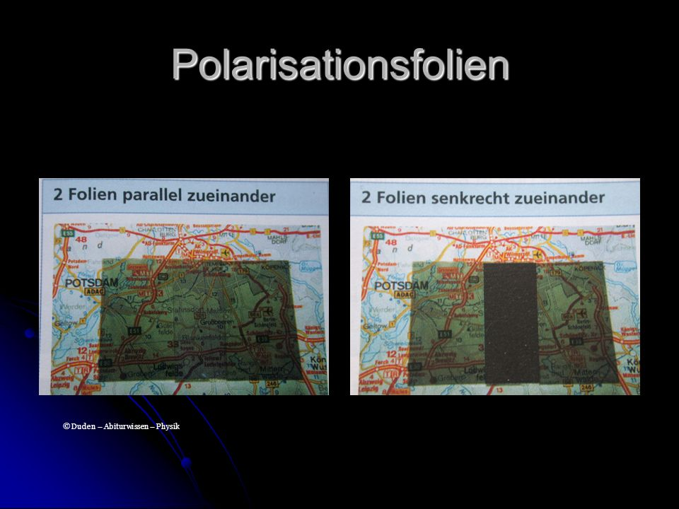 Polarisationsfolien © Duden – Abiturwissen – Physik
