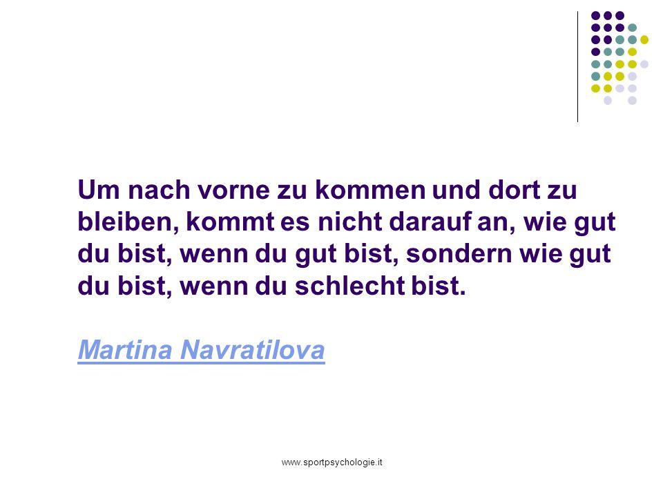 Um nach vorne zu kommen und dort zu bleiben, kommt es nicht darauf an, wie gut du bist, wenn du gut bist, sondern wie gut du bist, wenn du schlecht bist. Martina Navratilova
