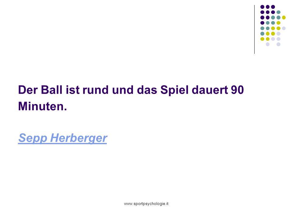 Der Ball ist rund und das Spiel dauert 90 Minuten. Sepp Herberger