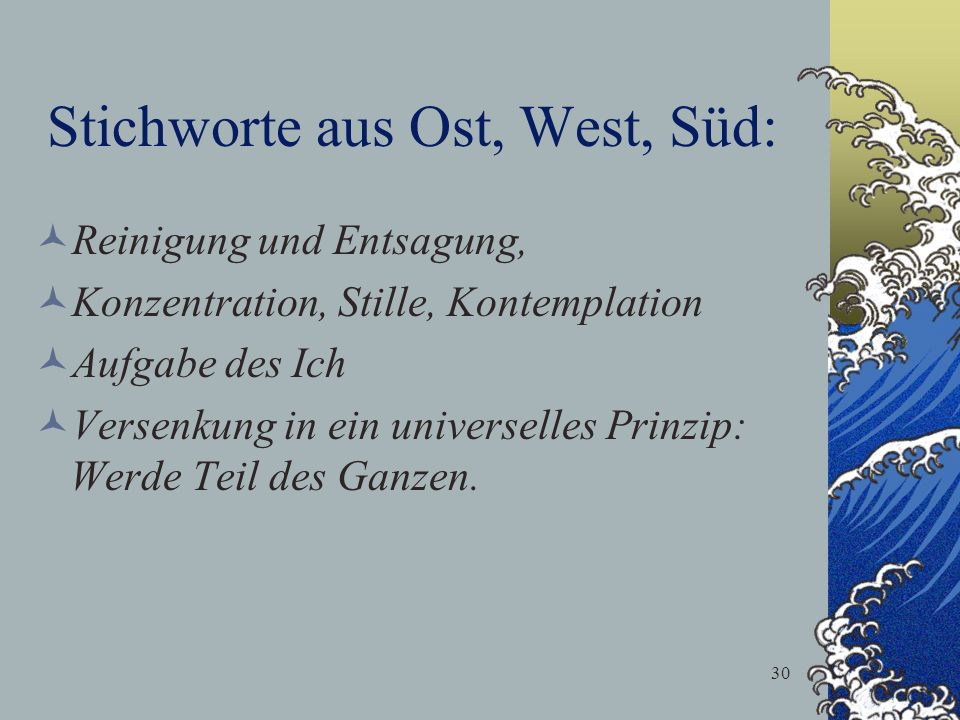 Stichworte aus Ost, West, Süd: