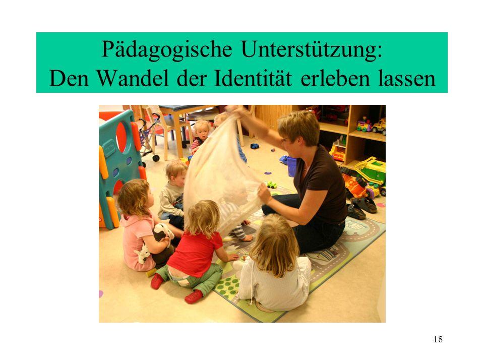 Pädagogische Unterstützung: Den Wandel der Identität erleben lassen