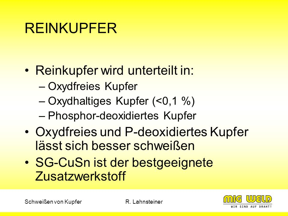 REINKUPFER Reinkupfer wird unterteilt in: