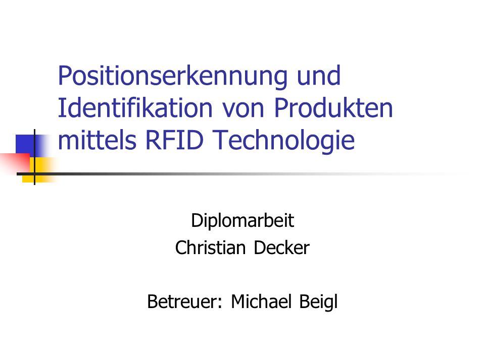 Diplomarbeit Christian Decker Betreuer: Michael Beigl