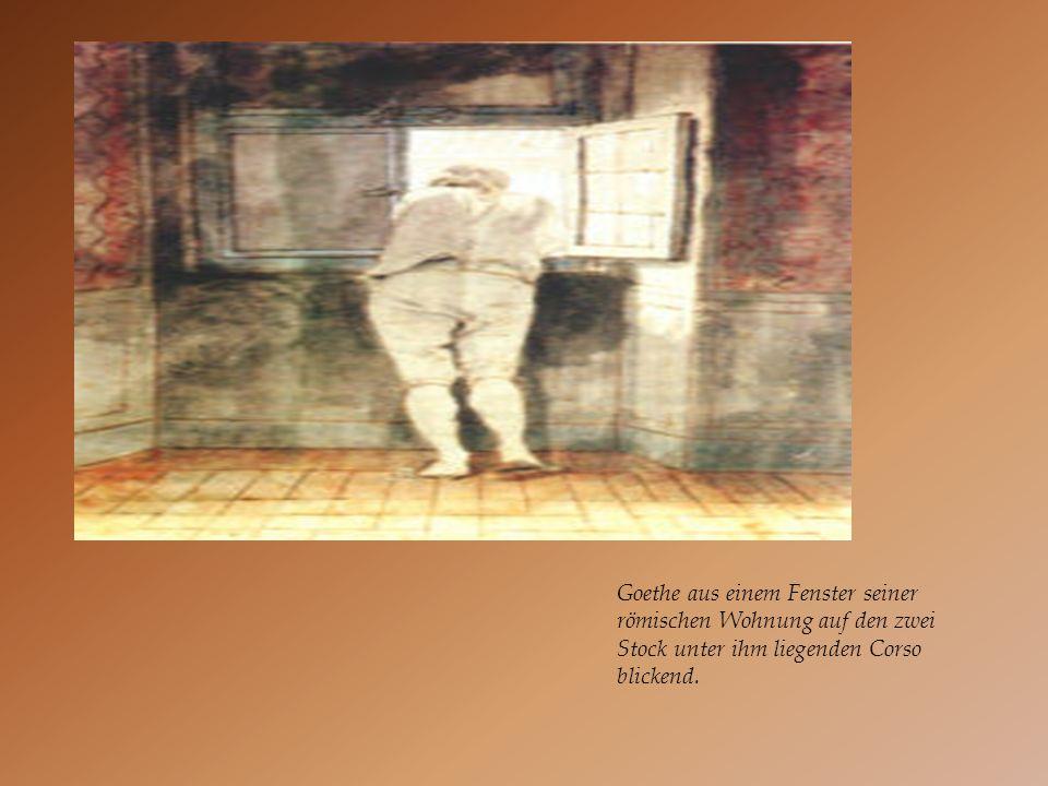 Goethe aus einem Fenster seiner römischen Wohnung auf den zwei Stock unter ihm liegenden Corso blickend.