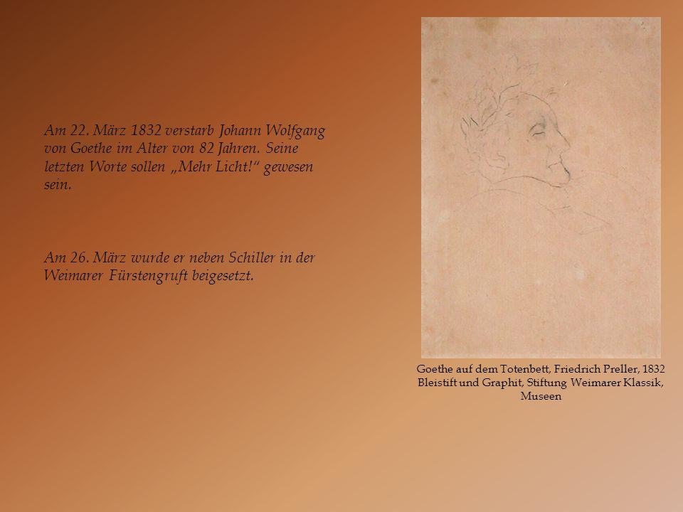 """Am 22. März 1832 verstarb Johann Wolfgang von Goethe im Alter von 82 Jahren. Seine letzten Worte sollen """"Mehr Licht! gewesen sein."""