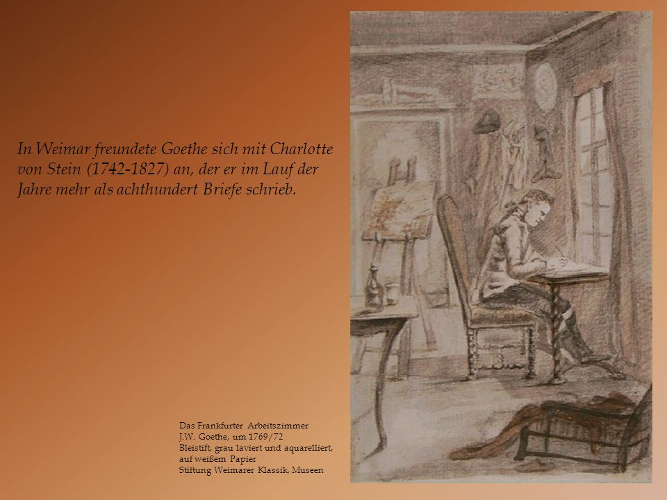 In Weimar freundete Goethe sich mit Charlotte von Stein (1742-1827) an, der er im Lauf der Jahre mehr als achthundert Briefe schrieb.