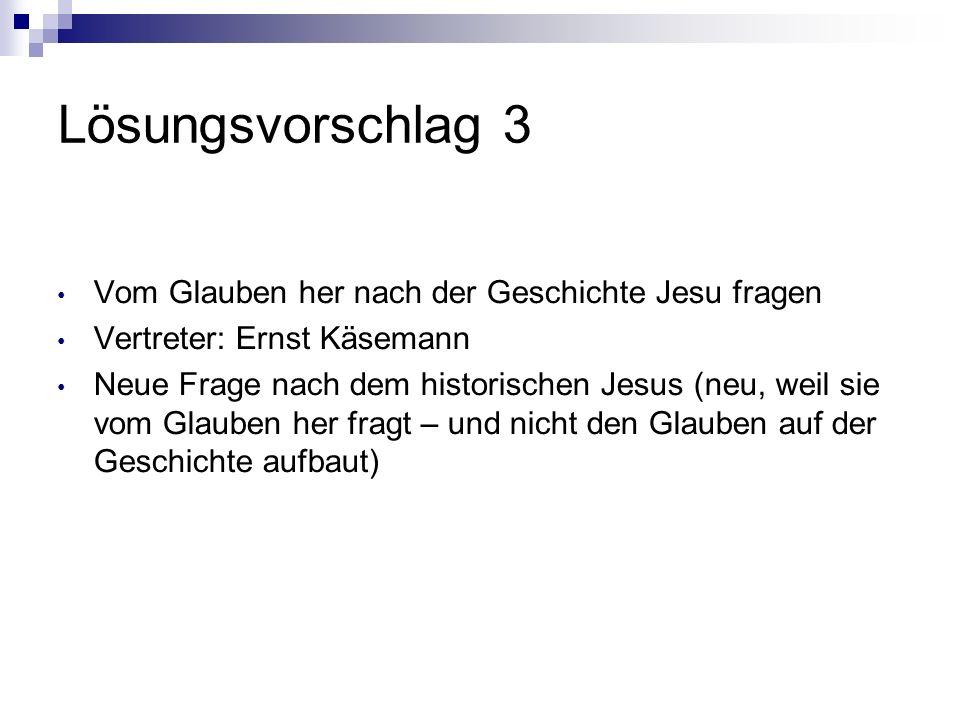 Lösungsvorschlag 3 Vom Glauben her nach der Geschichte Jesu fragen