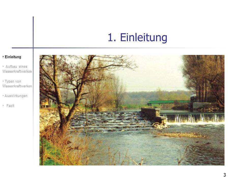 1. Einleitung Einleitung Aufbau eines Wasserkraftwerkes